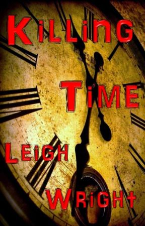Killing Time by Leigh_Wright