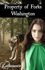 Property of Forks Washington (2) by Katherine101
