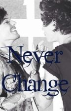 Never Change by CeCe_StylessGray