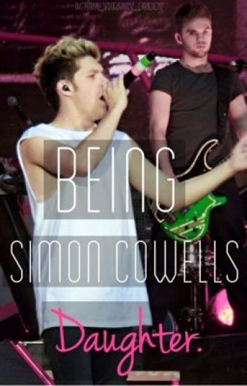Being Simon Cowell's Daughter. (One Direction Fan-Fic)