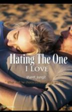 Hating The One I Love (Completed) by sharet_sungit
