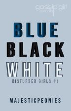Blue Black White [DG #1] by majesticpeonies