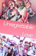 Unregrettable Love by Chaeyeonie