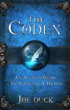 The Codex: An Angel's Guide to Seducing A Human by JoeDuck