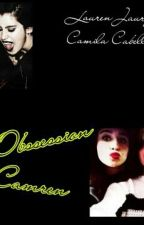 Obssession Camren (1° temporada) by demetria1camren
