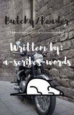 Butchy/Reader by a-scribes-words
