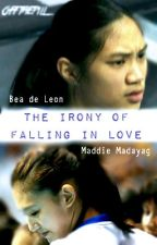 The Irony of Falling Inlove by FearTheBraid
