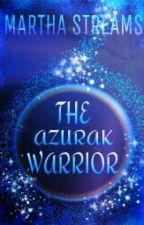 THE AZURAK WARRIOR by mathepretty