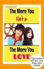 The More You Hate The More You Love! by Chuchu_Girl