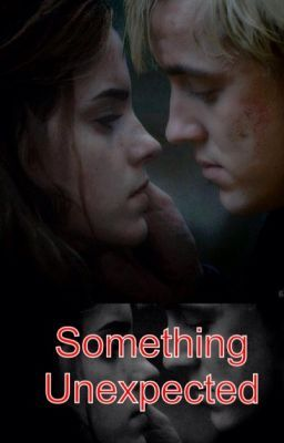 Something Unexpected (A Dramione Story)