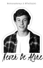 Never Be Alone » Shawn Mendes by urnotmendes