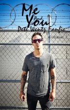 Me And You - Pete Wentz Fanfic (Part 3) by xPollymuse