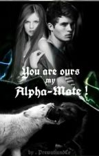 You are ours, my Alpha-Mate ! by PrewatiundCo