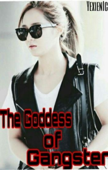 GODDESS OF GANGSTER (COMPLETED) (UNDER REVISION)
