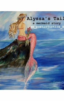 Alyssa's Tail: Book One. [A Mermaid Story]