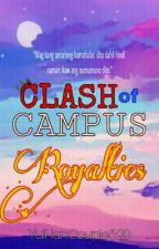 Clash of Campus Royalties [ON-HOLD] by YulHanCouple520