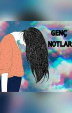 genç NOTLAR by nazllllcan