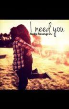 I need you  by Thefoooarekings