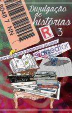 Divulgações de Histórias 3 [ENCERRADO] by rfultrastars