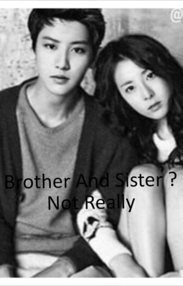 Brother and Sister ? Not Really