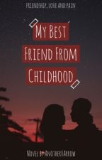 My best friend from childhood [Completed] by Another_Arrow