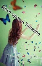 Once upon A Timeline by chhayapratyaksha