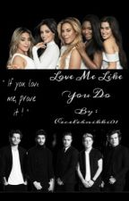 Love Me Like You Do [DISCONTINUED] by cecelebnikki01
