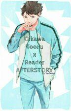 (Haikyuu) Oikawa x Reader AFTERSTORY by SoDarnFabulous