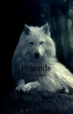 Legends (Rewriting) by dreamlover4ever