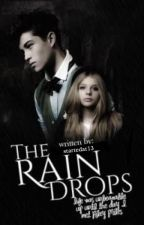 The Raindrops (REWRITING) by startedat13