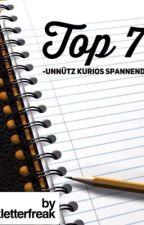 Top 7 -unnütz, kurios, spannend- by kletterfreak