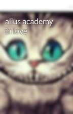 alius academy in love by martifandom