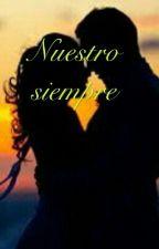 Nuestro siempre by cami_love111