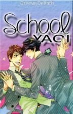 School Yaoi~[[[Anécdotas]]] by _DreewsDeXath_