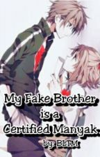 My Fake Brother is a Certified Manyak^^ by BabylovesBLTM