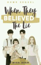 When They Believe The Lie (Completed) by Miss_Aech