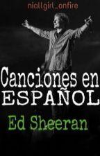 Canciones en español- Ed Sheeran by niallgirl_onfire