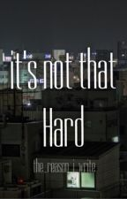 It's Not that Hard (K.B) by the_reason_i_write