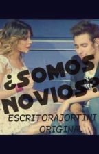 ¿Somos Novios?  ~Jortini~ ||Original|| by EscritoraJortini