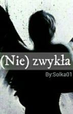 (Nie)zwykła [Zawieszone] by Solka01