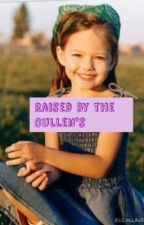 Raised by the Cullen's by GeekChicForeverLove