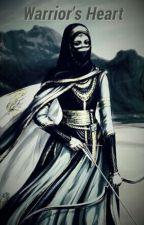 warrior's heart by zeenat01al-farsi