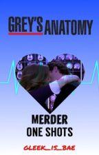 Grey's Anatomy Merder One Shots by Gleek_is_bae