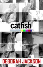 CATFISH EXPERIENCE by deborahjxx