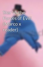 Star Vs the Forces of Evil! (Marco x reader) by animemarshmallow007