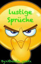 lustige Sprüche by xXbeside_youXx