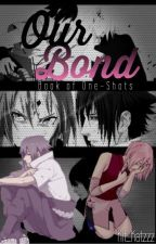 Our Bond ~SasuSaku~ Book of One-Shots by Kit_Katzzz