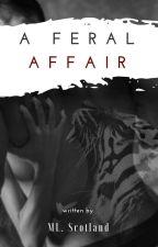 A Feral Affair by MisseMedia