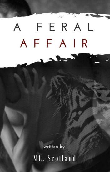 A Feral Affair