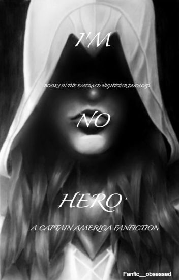 I'm no hero (a Captain America Fanfic/Love story)